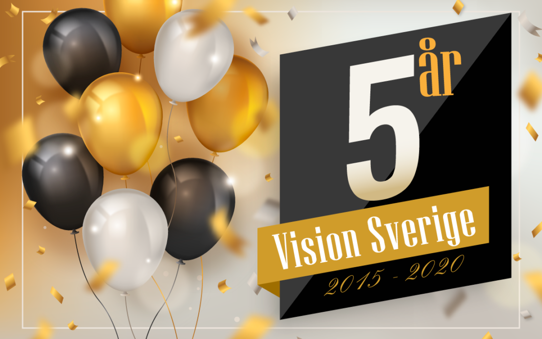 Vision Sverige fyller snart 5 år
