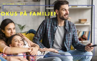 Fokus på familjen